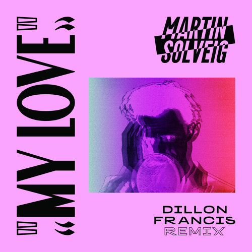 My Love - Dillon Francis Remix