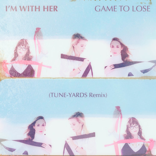 Game To Lose - Tune-Yards Remix