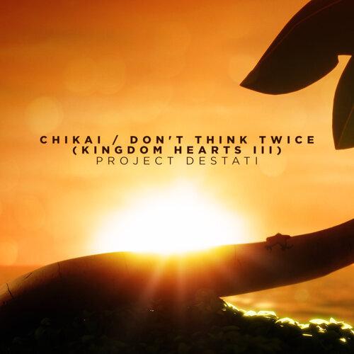 "CHIKAI / Don't Think Twice (from ""KINGDOM HEARTS III"") [Piano Solo]"
