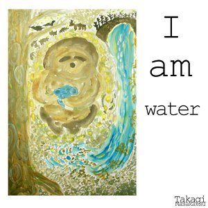 I Am Water