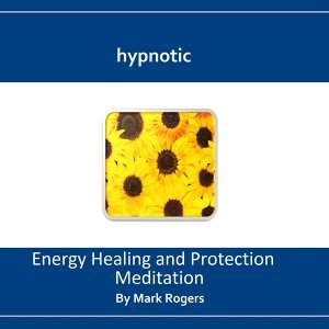 Hypnotic Energy Healing and Protection Meditation