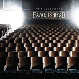 Fame Is Dead