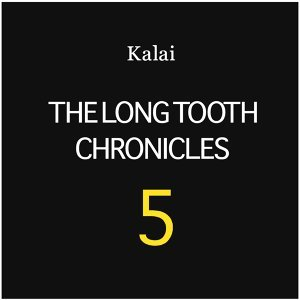 The Long Tooth Chronicles, Vol. 5