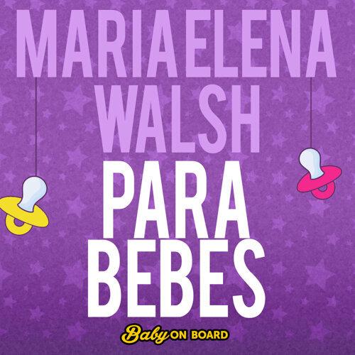 María Elena Walsh Para Bebés