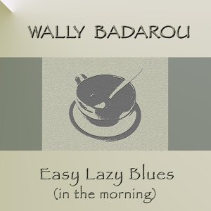Easy Lazy Blues (In the Morning)