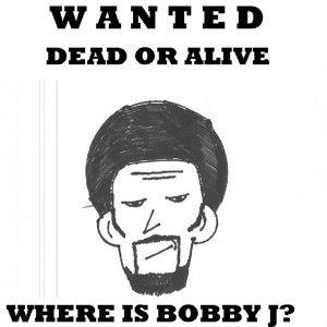Where Is Bobby J?