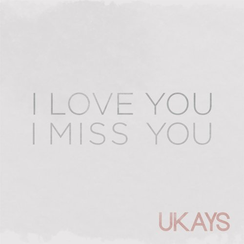 Ukays I Love You I Miss You Kkbox