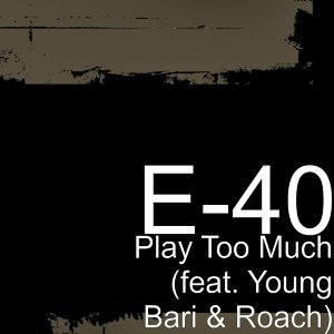 Play Too Much (feat. Young Bari & Roach)