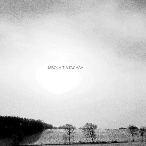 Tachaa - Mbola Tia