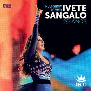 Multishow Ao Vivo - Ivete Sangalo 20 Anos - Live