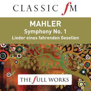 Mahler: Symphony No. 1 (Classic FM: The Full Works)