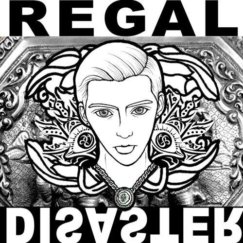 Regal Disaster