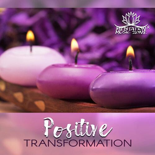Meditation Music Zone - Positive Transformation - Meditation