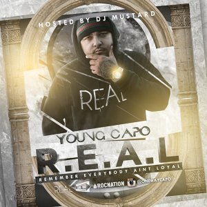 R.E.a.L (Remember Everybody Aint Loyal) Hosted By: DJ Mustard