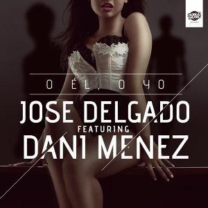 O él o yo (feat. Dani Menez) (Single) - Single