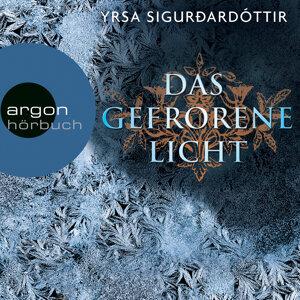 Das gefrorene Licht - Island-Krimi (Ungekürzte Fassung) - Ungekürzte Fassung