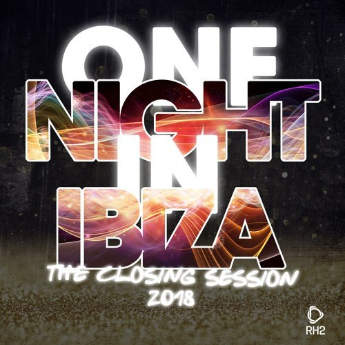 One Night in Ibiza - The Closing Session 2018