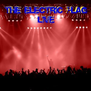 The Electric Flag Live