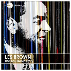 The Les Brown Story (My Jazz Collection)