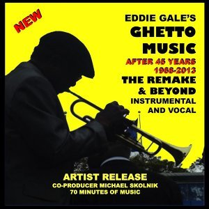 Eddie Gale's Ghetto Music - The Remake and Beyond