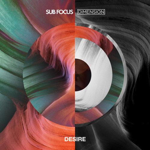 Desire - Sub Focus x Dimension