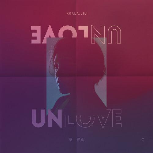 Unlove (不再愛)