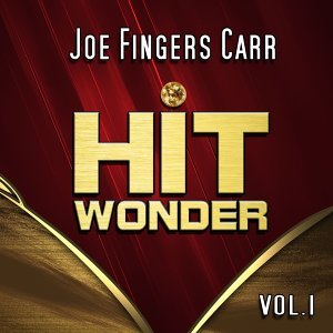 Hit Wonder: Joe Fingers Carr, Vol. 1