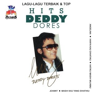 Lagu Lagu Terbaik & Top Hits Deddy Dores