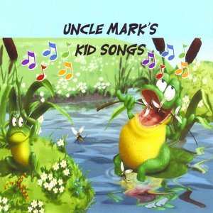 Uncle Mark's Kid Songs