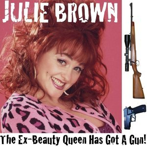 The Ex-Beauty Queen's Got a Gun