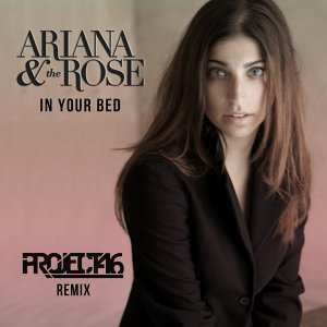 In Your Bed - Project 46 Remix