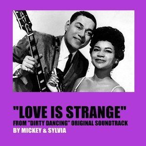 "Love Is Strange - From ""Dirty Dancing"" Original Soundtrack"