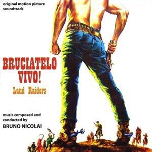 Bruciatelo vivo! (Land Raiders) - Original Motion Picture Soundtrack