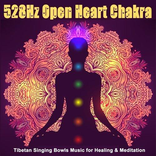 528Hz Open Heart Chakra - 528Hz Open Heart Chakra (Tibetan