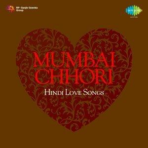 Mumbai Chhori Hindi Love Songs