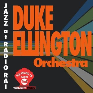Jazz At Radio Rai: Duke Ellington Orchestra Live - Via Asiago 10