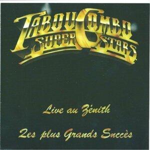Tabou Combo Super Stars (Les plus grands succès) [Live au Zénith]