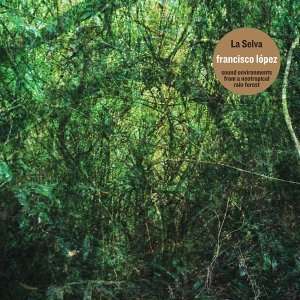 La Selva - Sound Environments from a Neotropical Rain Forest
