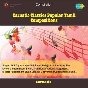 Carnatic Classics Popular Tamil Compositions