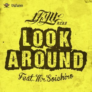 LOOK AROUND feat. Mr.SOICHIRO -Single