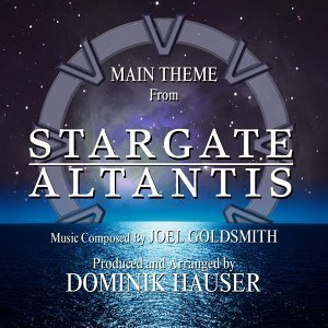 Stargate: Atlantis - Main Theme from the TV Series (Remix) [feat. Dominik Hauser]
