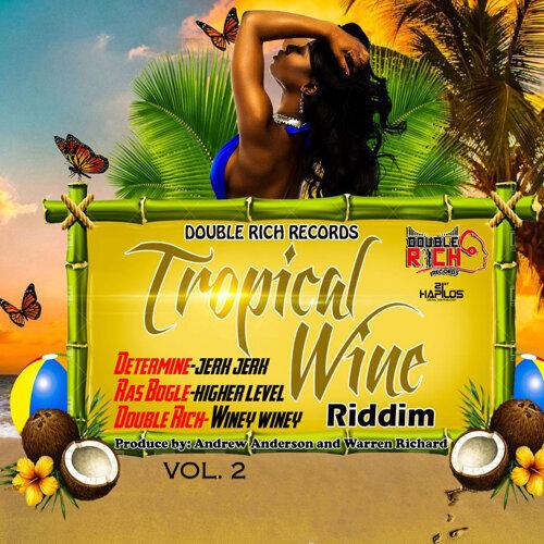 Tropical Wine Riddim, Vol. 2