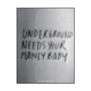 Underground needs your money baby