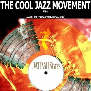 The Cool Jazz Movement, Vol. 4 - Jazz at the Philharmonic - Remastered