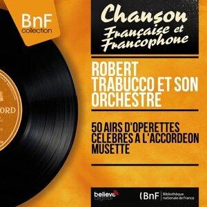 50 airs d'opérettes célèbres à l'accordéon musette - Mono version