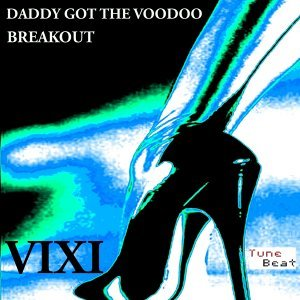 Daddy Got the Voodoo