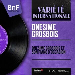 Onésime Grosbois et son piano d'occasion - Mono Version
