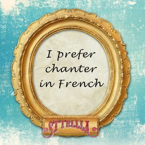I Prefer chanter in French