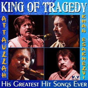 The King of Tragedy Best of Attaullah Khan Hits His 50 Greatest Sad Love Songs Ever