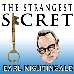 The Strangest Secret by Earl Nightingale